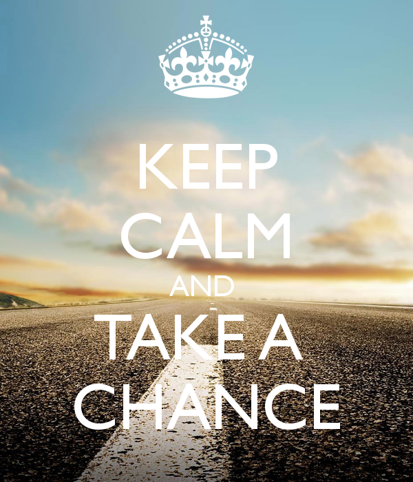 keep-calm-and-take-a-chance-26